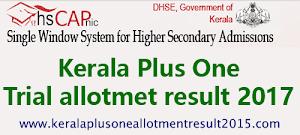 Kerala +1 trial allotment result 2017 - Check HSCAP Allotment Result