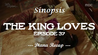 Sinopsis The King Loves Episode 37