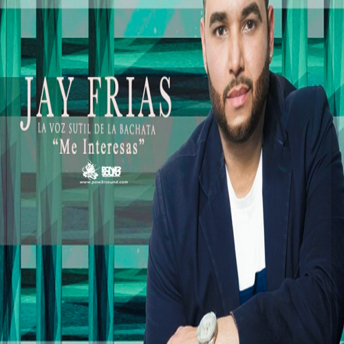 https://www.pow3rsound.com/2018/04/jay-frias-me-interesas-bachata.html