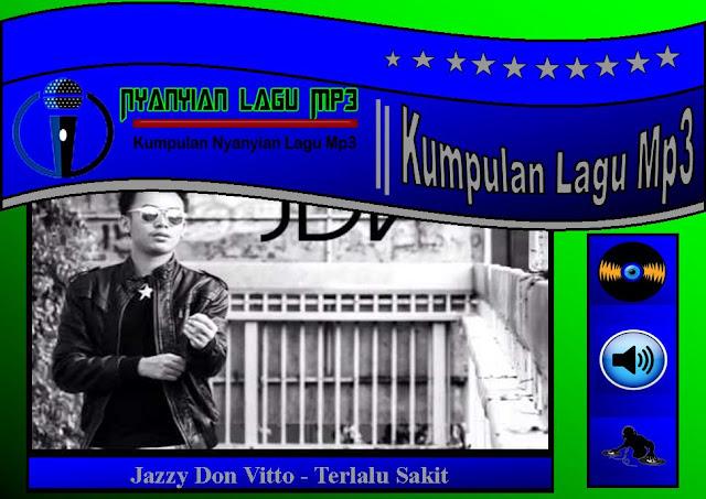 Jazzy Don Vitto - Terlalu Sakit