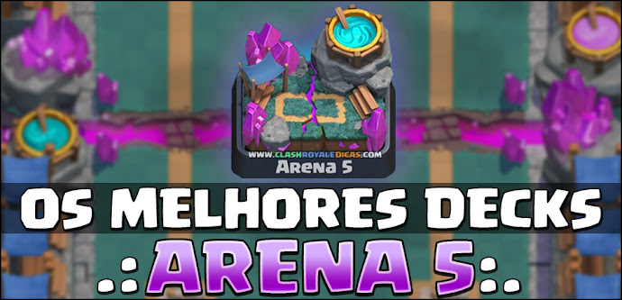 Dicas de Decks para Arena 5 no Clash Royale
