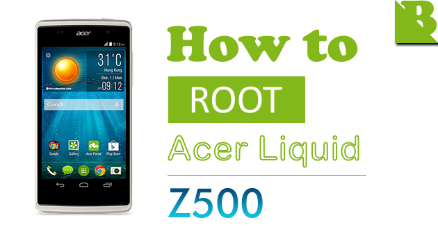 How To Root Acer Liquid Z500 And Install Custom Recovery