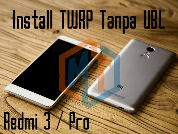 Cara Instal TWRP Redmi 3/Pro Tanpa UBL
