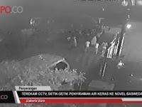 Video Ekslusif Penyerangan Novel, Detik-detik Teror Subuh Itu