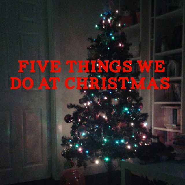 5 things we do at Christmas