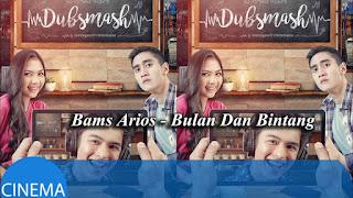Bams Arios - Bulan Dan Bintang (OST Dubsmash)