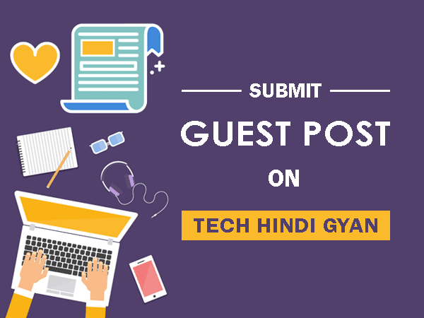 Submit a Guest Post on Tech Hindi Gyan