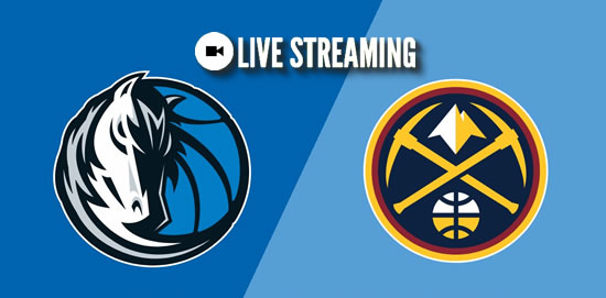 LIVE STREAMING: Dallas Mavericks vs Denver Nuggets 2018-2019 NBA Season