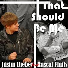 That Should Be Me - Justin Bieber Feat Rascal Flatts