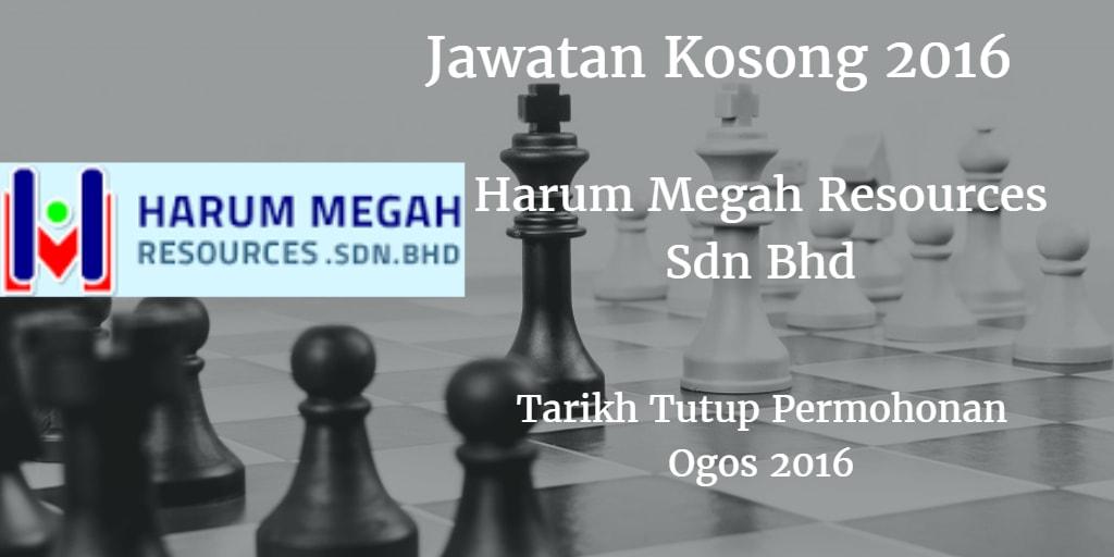 Jawatan Kosong Harum Megah Resources Sdn Bhd Ogos 2016
