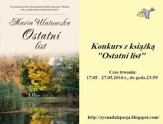 http://zycnadalzpasja.blogspot.com/2016/05/ostatni-list-konkurs.html