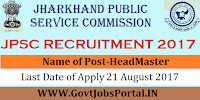 Jharkhand Public Service Commission Recruitment 2017– 668 Headmaster