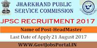 Jharkhand Public Service Commission Recruitment 2017– 668 Headmaster