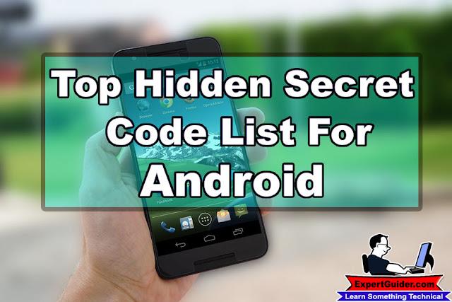 Top Hidden Secret Code List For Android Phones