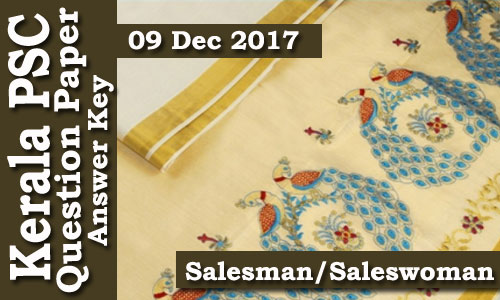 Kerala PSC - 524/13 Salesman/Saleswoman Exam Conducted on 09 Dec 2017 Answer Key