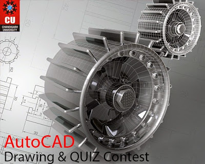 AutoCAD Drawing and Quiz Contest - Chandigarh University
