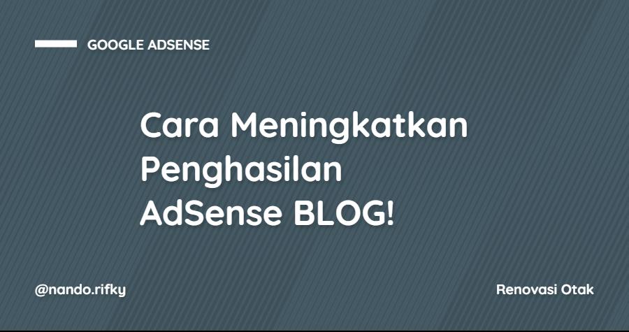 Cara Meningkatkan Penghasilan AdSense Blog