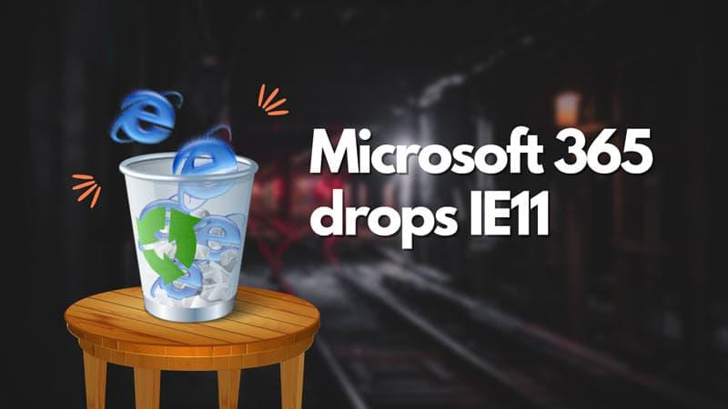 Microsoft 365 apps won't work with Internet Explorer 11