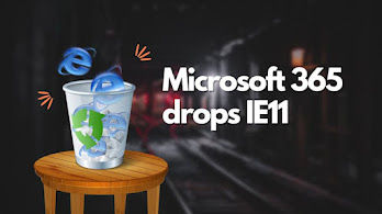 Microsoft 365 apps won't work with Internet Explorer 11. This is what going to happen from next month
