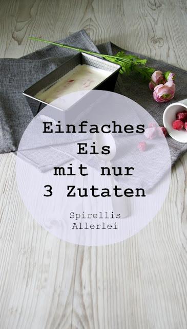 Spirellis Allerlei - Einfaches Eis mit nur 3 Zutaten