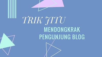 Trik Jitu Mendongkrak Pengunjung Blog