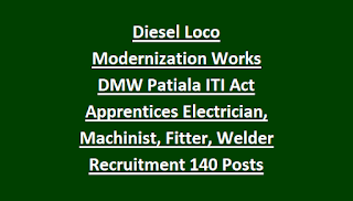 Diesel Loco Modernization Works DMW Patiala ITI Act Apprentices Electrician, Machinist, Fitter, Welder Recruitment 2018 140 Posts