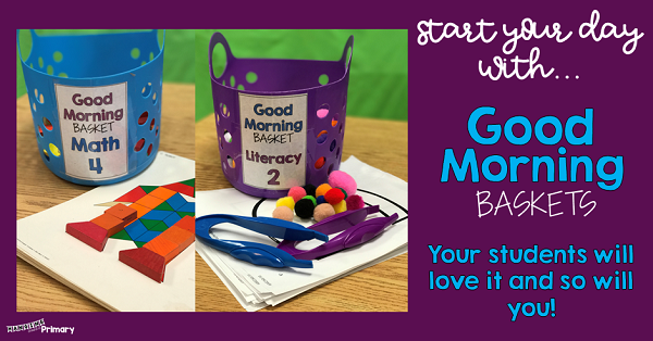Try out a soft start in your Primary classroom with Good Morning Baskets.