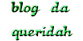 blogdaqueridah