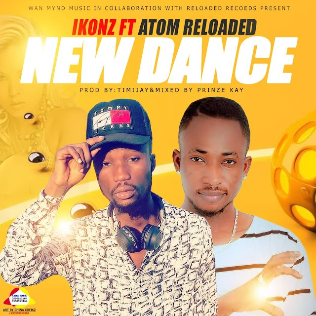 Ikonz ft Atom Reloaded-New Dance (Prod by Prinze Kay)