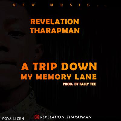 [Music] Revelation Tharapman - A Trip Down My Memory Lane