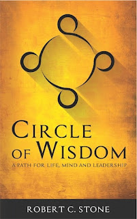 robert c stone, circle of wisdom, business fable, leadership fable, business parable