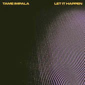 Tame Impala Lyrics Let It Happen