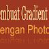 Belajar Membuat Efek Gradient Di Photoshop CS5