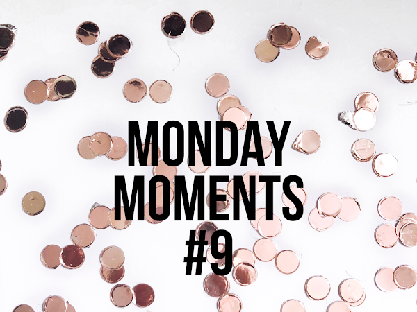 Monday Moments #9