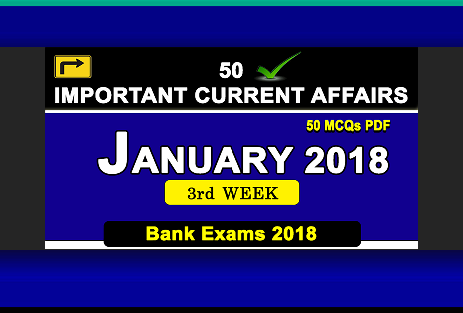 Weekly PDF: - January 3rd Week Current Affairs | GK 2018 | PDF