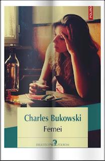 pareri recenzii FEMEI de Charles Bukowski