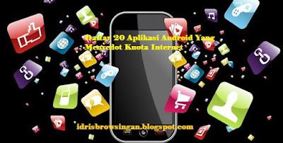 Aplikasi Android Penyedot Kuota Internet