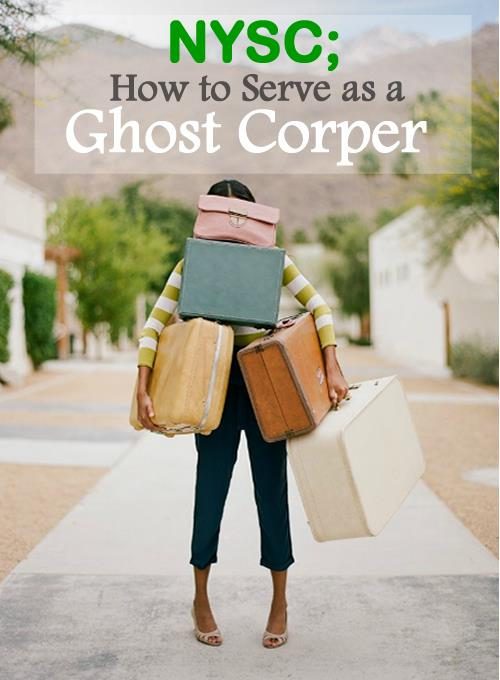 Nysc; how to serve as a ghost corper
