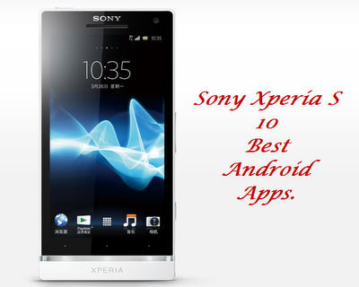 Sony Xperia S Best Android Applications