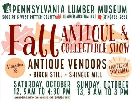10-12/13 Fall Antique & Collictible Show, Lumber Museum, Galeton