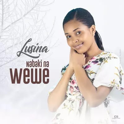 Download Mp3   Lusina - Nabaki na Wewe (Gospel)