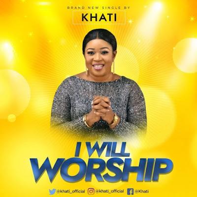Khati – I Will Worship