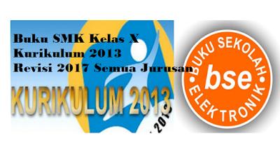 Download Buku SMK Kelas X Kurikulum 2013 Revisi 2017 Semua Jurusan