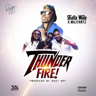 Militants – Thunder Fire Lyrics ft. Shatta Wale