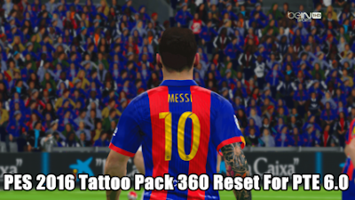 PES 2016 Reset 360 Tattoos for PTE 6.0
