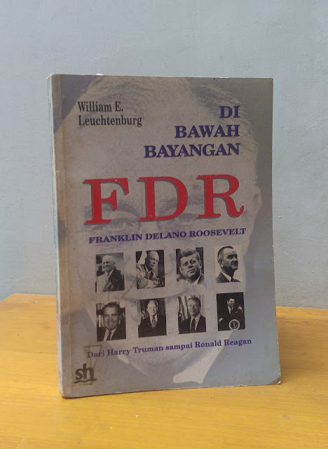 DI BAWAH BAYANGAN FDR, William E. Leuchtenburg