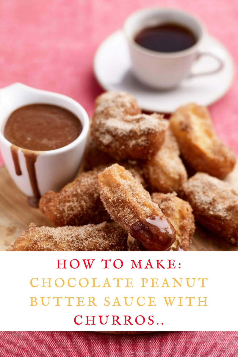 Chocolate Peanut Butter Sauce With Churros