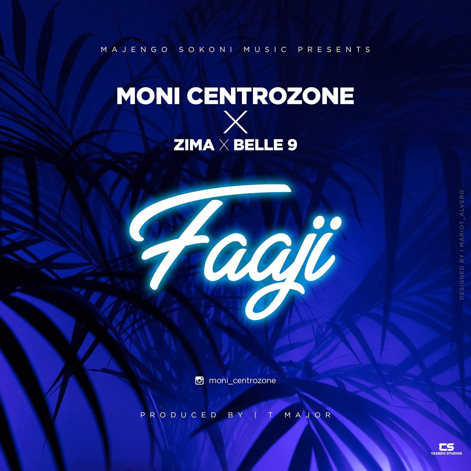 Moni Centrozone Ft Belle 9 & Zima – Faaji