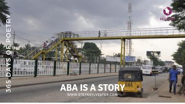 Aba Is A Story | Stefn Sylvester Anyatonwu