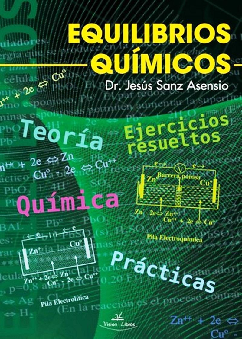 Equilibrios químicos: Teoría, ejercicios resueltos y prácticas – Jesús Sanz Asensio